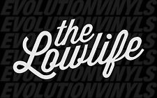 The Lowlife V1 Sticker Decal Low Life JDM illest Stance Drift Hoonigan Static