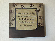 Dog lovers sign: the reason a dog has so many friends 10x10 brown painted canvas