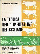 (agricoltura) LA TECNICA DELL'ALIMENTAZIONE DEL BESTIAME ed.PADUS