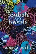 Brand New Foolish Hearts by Emma Mills (2017, Hardcover)Fast shipping