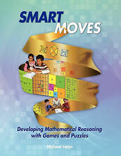NEW Smart Moves: Developing Mathematical Reasoning with Games and Puzzles