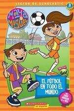 Maya & Miguel: El futbol en todo el mundo: Soccer Around The World (Scholastic R