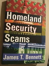 Homeland Security Scams by James T. Bennett (2006, Hardcover)