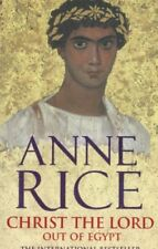 Christ the Lord: Out of Egypt By Anne Rice. 9780099460169