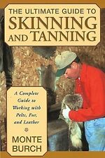 The Ultimate Guide Skinning Tanning Complete Guide W by Burch Monte -Paperback