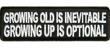 2702, Growing old is inevitable growing up is optional funny iron on Vest Patch