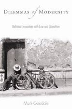 Dilemmas of Modernity: Bolivian Encounters with Law and Liberalism, Goodale, Mar