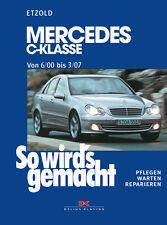 Mercedes C-Klasse W 203 6/00 bis 03/07 ETZOLD So wirds gemacht Bd 126 Buch NEU