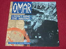 Omar:  I Don't Mind The Waiting  UK  Near Mint     7""