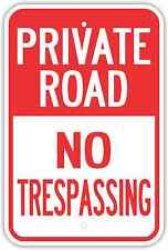 "12""X18"" PRIVATE ROAD NO TRESPASSING ALUMINUM SIGNS Heavy Duty Metal Property"