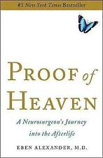 Proof of Heaven: A Neurosurgeon's Journey Into the Afterlife by Eben Alexander (Hardback, 2012)
