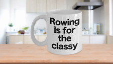 Rowing Mug White Coffee Cup Funny Gift for Rower Crew Shell Single Scull Him