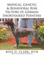 Medical, Genetic and Behavioral Risk Factors of German Shorthaired Pointers.