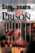 Life, death and Sex in Prison by Jimmie (2005, Paperback)