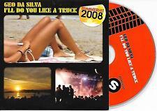 GEO DA SILVA - I'll do you like a truck CD SINGLE 4TR DUTCH CARDSLEEVE 2008