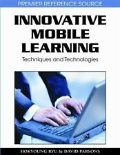 Innovative Mobile Learning : Techniques and Technologies by Hokyoung Ryu and...