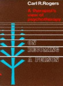 On Becoming a Person: a therapist's view of psychotherapy,Carl Rogers