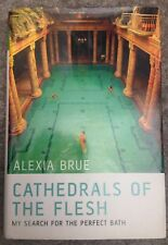 Cathedrals of the Flesh: Search of the Perfect Bath Alexia Brue H/B 1st Russia
