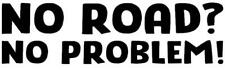 Funny Sticker NO ROAD NO PROBLEM Caravan Bailey Swift Car Novelty Vinyl Decal