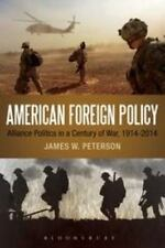 American Foreign Policy: Alliance Politics in a Century of War, 1914-2014, Peter