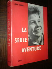 LA GRANDE AVENTURE - Jean Turpin 1959 - Coeurs Vaillants Scouts R. Manson...