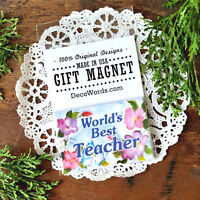 WORLD'S BEST TEACHER * Appreciation Gift * Fridge/File drawer MAGNET * DecoWords