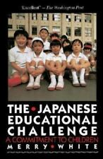 The Japanese Educational Challenge: A Commitment to Children (Paperback or Softb