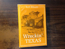 Wreckin' Texas Signed by Ray Hollis 1st  Hardcover w/ Dust Jacket 1984