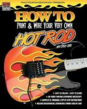 HOW to Paint and Wire Your Very Own HOT ROD! by John Gleneicki (2010, Paperback)
