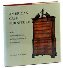 Gerald W R Ward / American Case Furniture in the Mabel Brady Garvan and Other