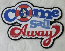 DISNEY CRUISE COME SAIL AWAY  Die Cut Title Scrapbook Page Paper Piece - SFFDeb