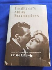 FAULKNER'S MGM SCREENPLAYS - FIRST EDITION BY WILLIAM FAULKNER