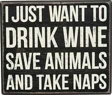 """I JUST WANT TO DRINK WINE, SAVE ANIMALS Box Sign 6.5"""" x 5.5"""" Primitives by Kathy"""