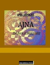 AJNA the Book of Immortality by Anja Jaenicke (2015, Paperback)