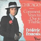 "45 TOURS / 7"" SINGLE--FREDERIC FRANCOIS--CHICAGO--1975"