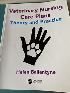 Veterinary Nursing Care Plans : Theory and Practice, Paperback by Ballantyne,...