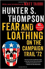 Fear and Loathing on the Campaign Trail '72 (Hunter S. Thompson) [NEW PAPERBACK]
