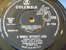 "PETER & GORDON - A WORLD WITHOUT LOVE    7"" VINYL"