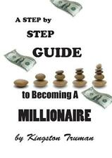 A Step by Step Guide to Becoming a Millionaire (Paperback or Softback)