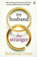 My Husband the Stranger by Rebecca Done (Paperback, 2017)