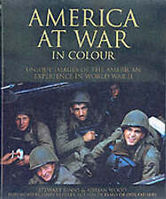 America at War in Color: Unique Images of the American Experience of World Wa...