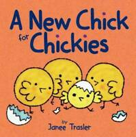 A New Chick for Chickies - Board book By Trasler, Janee - VERY GOOD