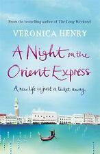 A Night on the Orient Express by Veronica Henry (2013, Trade Paperback)