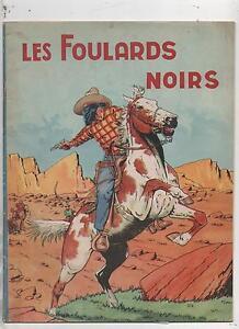 LE RALLIC. Les Foulards Noirs. Gordinne Chagor EO 1946. TTB (réf. D1)