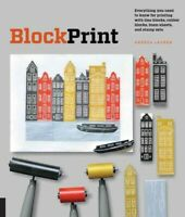 Block Print : Everything You Need to Know for Printing With Lino Blocks, Rubb...