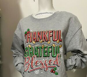 THANKFUL GRATEFUL BLESSED Christmas SWEATSHIRT Juniors SIZE L, XL, 2XL, 3XL NWT