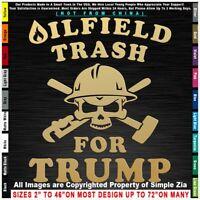 Oilfield Trash for TRUMP Frac Rig Oil Life Mafia Roughneck 2020  Sticker Decal