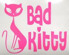 Bad Kitty Cat Cool Car Truck Window Vinyl Decal Sticker CHOOSE 12 COLORS!