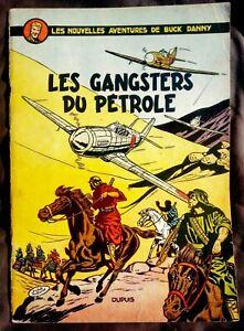 Buck Danny Les Gangsters Du Pétrole  EO 1953 TBE