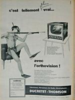 PUBLICITÉ DE PRESSE 1957 TÉLÉVISEUR DUCRETET THOMSON C'EST TELLEMENT PLUS VRAI
